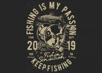 Fishing Is My Passion buy t shirt design