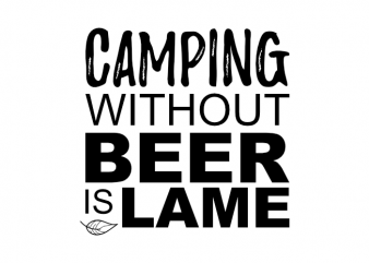 Funny camping and beer outdoor saying graphic shirt design buy t shirt design
