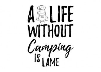 Funny camping camper camp outdoor saying vector t shirt design