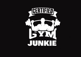 Certified Gym Junkie t shirt vector file