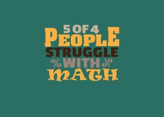 5 0f 4 Struggle With Math buy t shirt design
