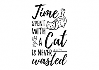 Time spent with a cat is never wasted - cat t shirt design buy t shirt design