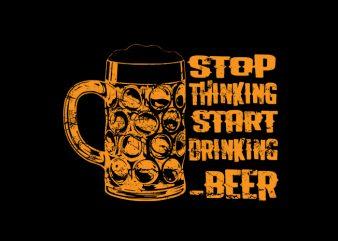 stop thinking start drinking t shirt template vector