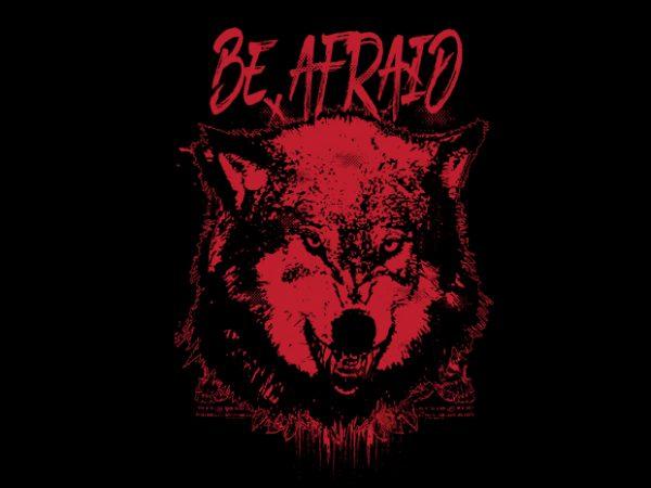 be afraid Vector t-shirt design