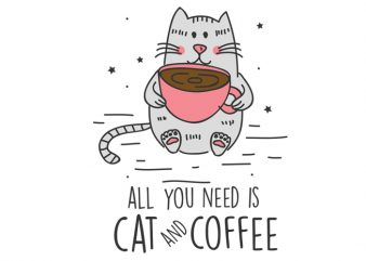 all you need is cat and coffee t shirt vector