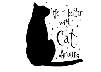 life is better with cat around buy t shirt design