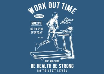 Work Out Time Treadmill t shirt template