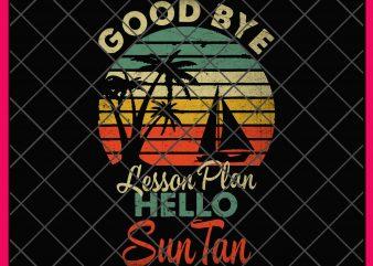 Hello Summer T shirt – Good bye lesson Plan Hello Sun Tan Design PNG Shirt
