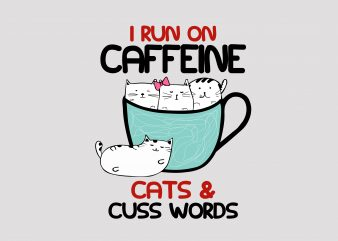 I Run In Caffeine t shirt design for sale