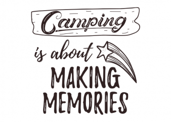 outdoor camp adventure camping saying vector t shirt design t shirt template