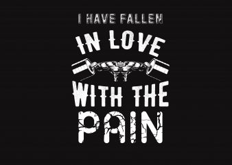 I Have Fallen In Love t shirt design for sale