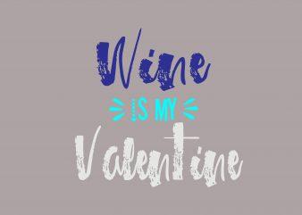 Wine is M Valentine t shirt design for sale