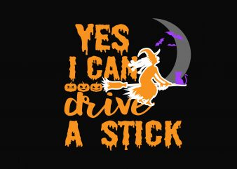 Yes I Can Drive A Stick t shirt design template