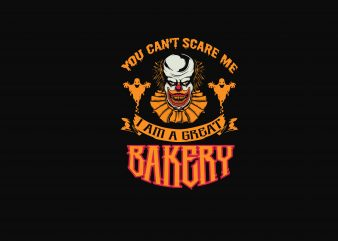 You Can't Scare Me t shirt design template