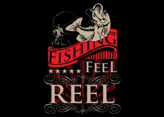 fishing feel reel t shirt graphic design