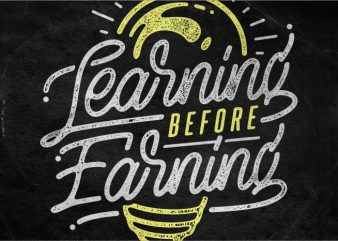 Learning before Earning t shirt vector graphic
