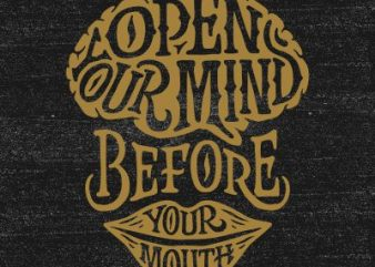 Open your mind before your mouth t shirt design online