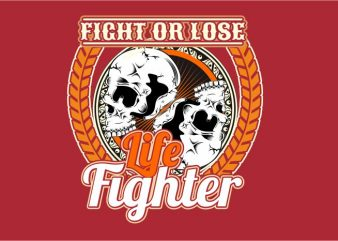 Life Fighter t shirt vector graphic