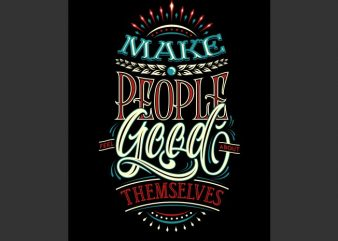 Make people feel good about them selves t shirt designs for sale