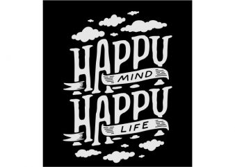 Happy mind happy life graphic t shirt