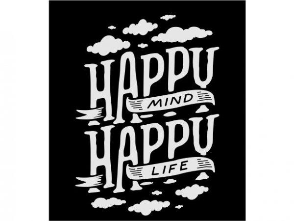 Happy mind happy life graphic t shirt