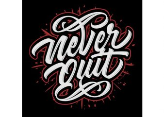 Never quite t shirt vector artwork