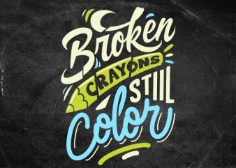 BROKEN CRAYONS STILL COLOR t shirt vector