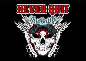 Never Quit The Battle T shirt vector artwork