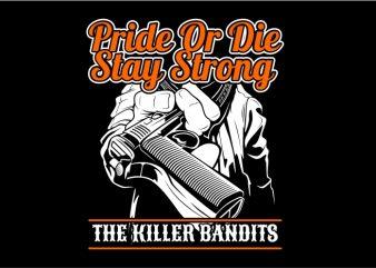 Pride or Die Stay Srong t shirt vector