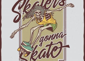 Skaters gonna skate vector t-shirt design