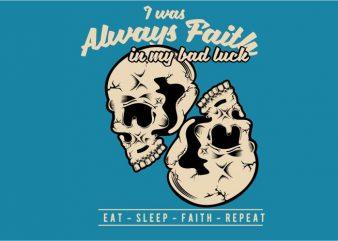 Skull – Faith Bad Luck t shirt template vector