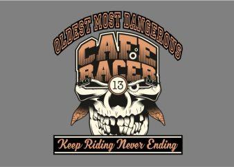 Oldest Most Dangerous Cafe Racer t shirt vector