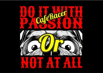 Do It with Passion or Not at All t shirt vector illustration
