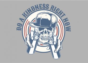 Do a Kindness Right Now t shirt vector