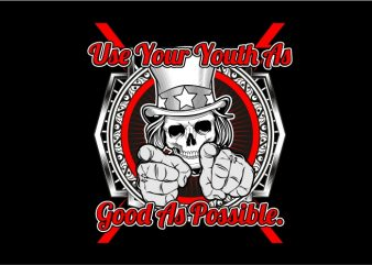 Use Your Youth As Good As Possible t shirt vector