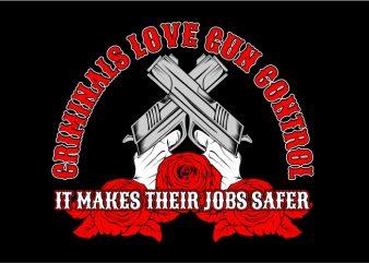 Criminals Love Gun Control t shirt vector