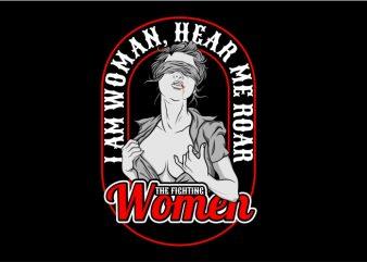 I am Woman, Hear Me Roar t shirt design for sale