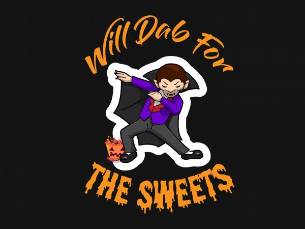 Will Dab For The Sweets t shirt design for sale
