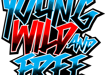Young Wild Free t shirt template