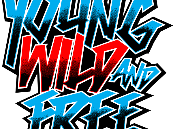Young Wild Free t shirt design template