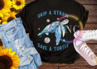 Skip a straw save a turtle t shirt design png turtle sea lover
