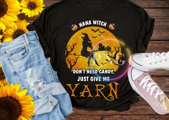 Halloween Pumpkin October – Nana Grandma Witch Just give Yarn T shirt
