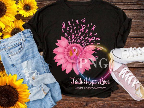 breast cancer awareness sunflower – Faith hope love t shirt template