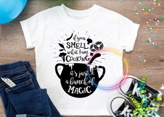 if you smell what i am cooking, it's just a hunch of magic T shirt design PNG