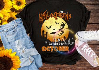 Halloqueens are born in october T shirt design PNG