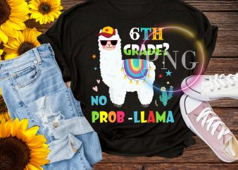 6th Grade Llama No prob-llama T shirt back to school