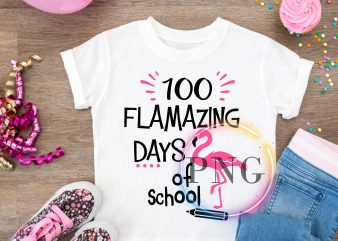 100 Flamazing days of school Flamingo back to school T shirt design