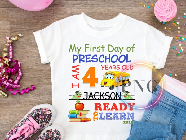 My first day of preschool I am 4 years old ready to learn t