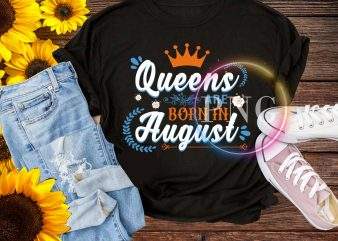 Queen are born in August T shirt