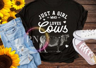 Just a Girl Who Loves Cows Funny T shirt Design PNG